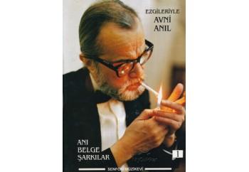 Ezgileriyle Avni ANIL 1 Kitap - Anı, Belge ve Şarkıları
