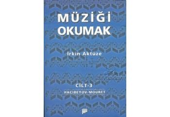 Müziği Okumak Cilt 3 Kitap - İrkin Aktüze