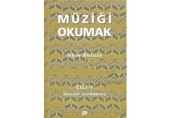 Müziği Okumak Cilt 4 Kitap - İrkin Aktüze
