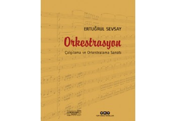 Orkestrasyon Çalgılama ve Orkestralama Sanatı Kitap - Ertuğrul Sevsay