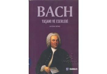 Bach-Yaşamı ve Eserleri  Kitap - Aydın Büke