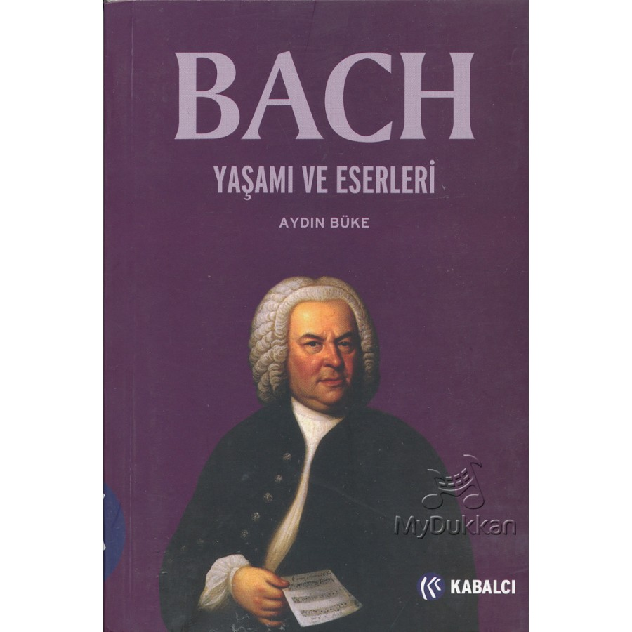 Bach-Yaşamı ve Eserleri