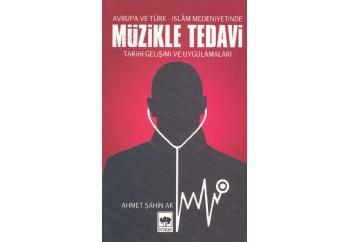 Müzikle Tedavi (Tarihi Gelişimi ve Uygulamaları) Kitap - Ahmet Şahin Ak