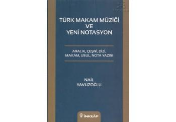 Türk Makam Müziği ve Yeni Notasyon Kitap - Nail Yavuzoğlu