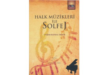 Halk Müzikleri ile Solfej Kitap - Utkan Baykal Demir