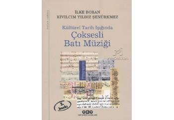 Kültürel Tarih Işığında Çoksesli Batı Müziği (2. Hamur) Kitap - İlke Boran