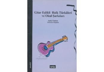 Gitar Eşlikli Halk Türküleri ve Okul Şarkıları Kitap - Zekeriya Kaptan, Sadık Yöndem