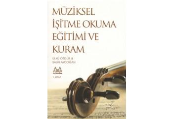 Müziksel İşitme Okuma Eğitimi ve Kuram - 1. Kitap Kitap - Ülkü Özgür, Salih Aydoğan
