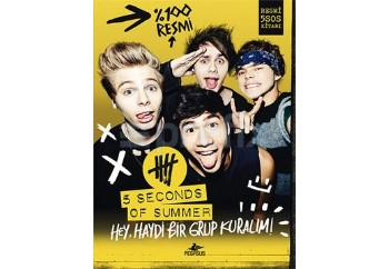 5 Seconds Of Summer - Hey, Haydi Bir Grup Kuralım! Kitap