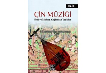 Çin Müziği (Eski ve Modern Çağlardan Yankılar) Kitap