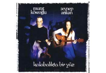 Kalabalıkta Bir Yüz CD - Murat Köseoğlu & Zeynep Arıkan