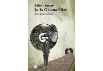 Şarkı Okuma Kitabı Kitap - Bülent Somay