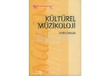 Kültürel Müzikoloji Kitap - Ayten Kaplan