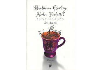 Beethoven Çorbayı Neden Fırlattı? Kitap - Steven Isserlis