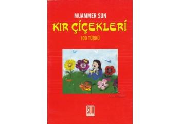 Kır Çiçekleri (100 Türkü) Kitap - Muammer Sun