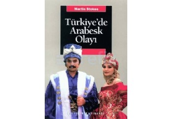 Türkiyede Arabesk Olayı Kitap - Martin Stokes
