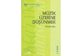 Müzik Üzerine Düşünmek Kitap - Ayhan Erol