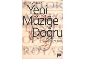 Yeni Müziğe Doğru Kitap - Anton Webern