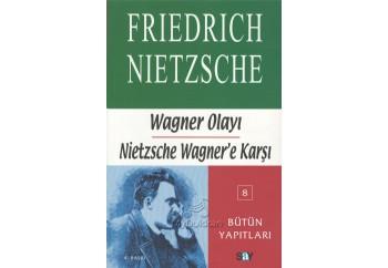 Wagner Olayı-Bir Müzisyen Sorunu Kitap - Friedrich Wilhelm Nietzsche