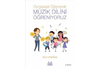 Oynayarak Eğlenerek Müzik Dilini Öğreniyoruz Kitap - Salih Aydoğan