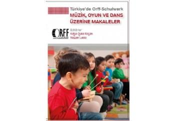 Türkiyede Orff-Schulwerk - Müzik Oyun ve Dans Üzerine Makaleler Kitap