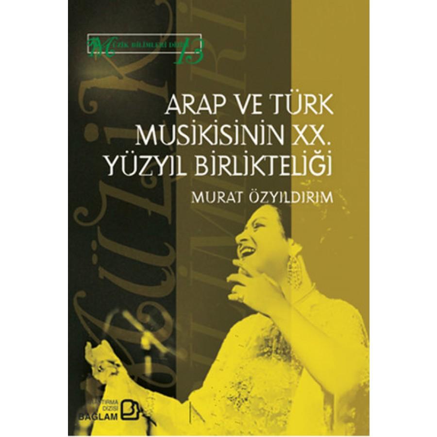 Arap ve Türk Musikisinin XX Yüzyıl Birlikteliği