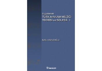 Uygulamalı Türk Makam Müziği Teorisi ve Solfeji - 1 Kitap - Nail Yavuzoğlu