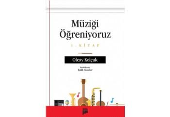 Müziği Öğreniyoruz - 1 Kitap Kitap - Olcay Kolçak