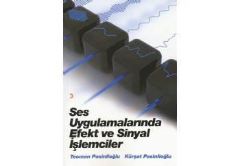 Ses Uygulamalarında Efekt ve Sinyal İşlemcileri Kitap - Kürşat Pasinlioğlu, Teoman Pasinlioğlu