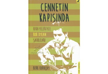 Cennetin Kapısında - Hikayeleriyle Bob Dylan Şarkıları Kitap