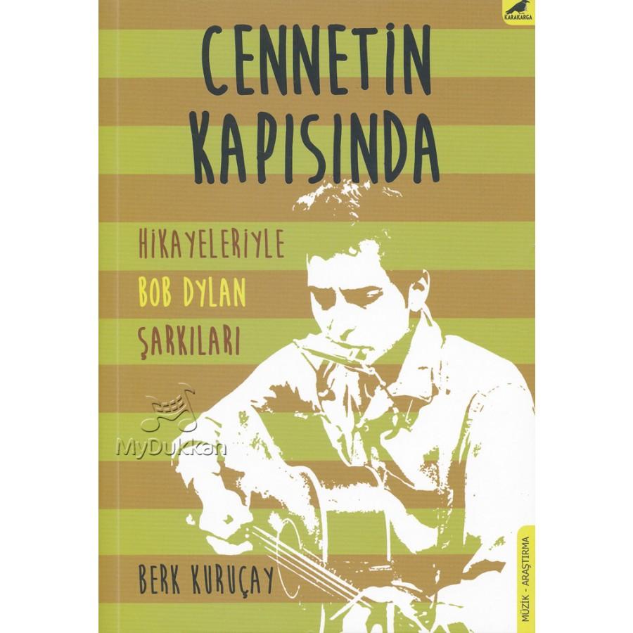 Cennetin Kapısında - Hikayeleriyle Bob Dylan Şarkıları