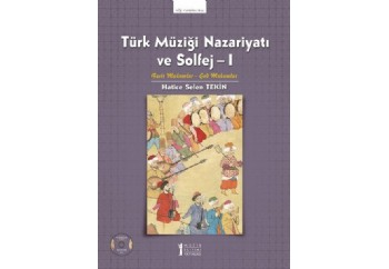 Türk Müziği Nazariyatı ve Solfej 1 Kitap - Hatice Selen Tekin