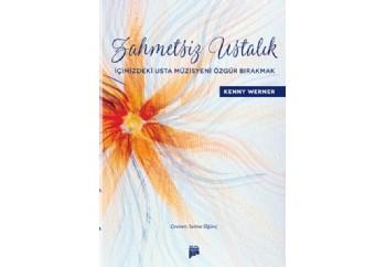 Zahmetsiz Ustalık - İçimizdeki Usta Müzisyeni Özgür Bırakmak Kitap - Kenny Werner