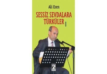 Sessiz Sevdalara Türküler Kitap - Ali Eren