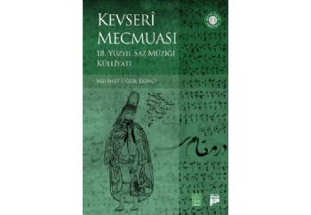 Kevseri Mecmuası - 18 Yüzyıl Saz Müziği Külliyatı Kitap - Mehmet Uğur Ekinci