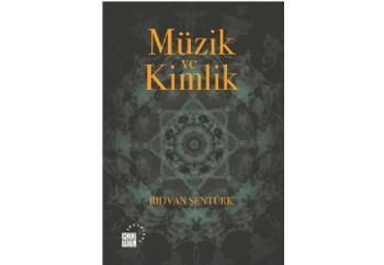 Müzik ve Kimlik Kitap - Rıdvan Şentürk