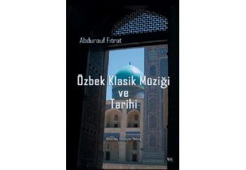 Özbek Klasik Müziği ve Tarihi Kitap - Abdurauf Fıtrat