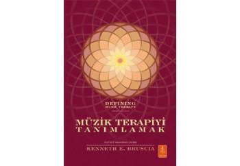 Müzik Terapiyi Tanımlamak Kitap - Kenneth E. Bruscia
