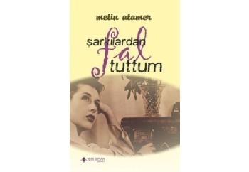 Şarkılardan Fal Tuttum Kitap - Metin Atamer