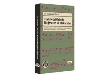 Türk Musikisinde Nağmeler ve Makamlar Kitap - Abdülkadir Tekin