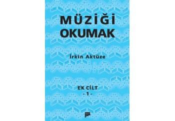 Müziği Okumak - Ek Cilt 1 Kitap - İrkin Aktüze