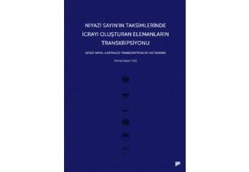 Niyazi Sayının Taksimlerinde İcrayı Oluşturan Elemanların Transkripsiyonu Kitap - Ahmet İslam Toz