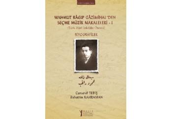 Mahmut Ragıp Gazimihalden Seçme Müzik Makaleleri - 1 Kitap
