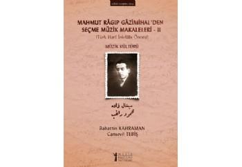 Mahmut Ragıp Gazimihalden Seçme Müzik Makaleleri - 2 Kitap - Cansevil Tebiş