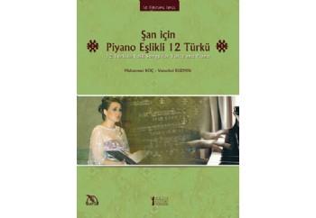 Şan İçin Piyano Eşlikli 12 Türkü Kitap - Muhammet Koç