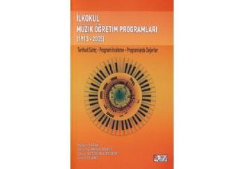 İlkokul Müzik Öğretim Programları 1913-2005 Kitap - Nilgün Sazak, Sema Sevinç, Dolunay Akgül Barış, Öznur Öztosun Çaydere