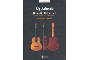 Üç Adımda Klasik Gitar - I Kitap - Gökhan Aladağ
