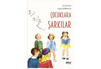 Çocuklara Şarkılar Kitap - Engin Gürpınar