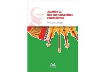 Atatürk ve Köy Enstitülerinde Müzik Eğitimi Kitap - Ali Uçan