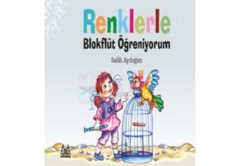 Renklerle Blokflüt Ögreniyorum Kitap - Salih Aydoğan